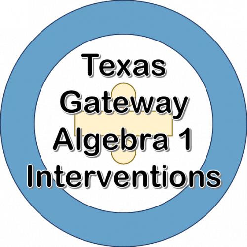 Texas Gateway Algebra 1 Interventions