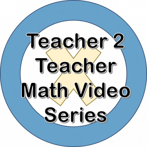 Teacher 2 Teacher Math Video Series