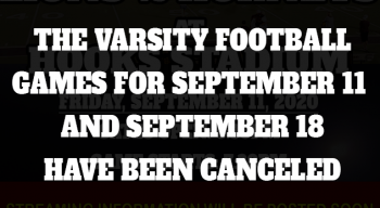 Varsity Football games for September 11 and September 18 have been canceled