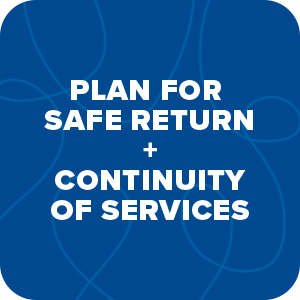 Plan For Safe Return and Continuity of Services