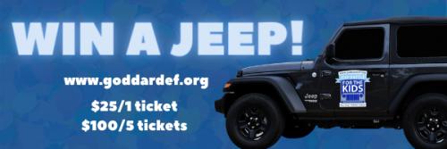 Win a Jeep! www.goddardef.org | $25/1 ticket, $100/5 tickets