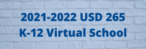 2021-2022 USD 265 K-12 Virtual School - Click here for more information