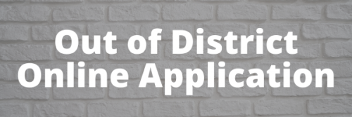 Out of District Application - Click Here