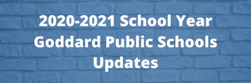 2020-2021 School Year Goddard Public Schools Updates