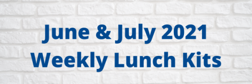June & July 2021 Weekly Lunch Kits