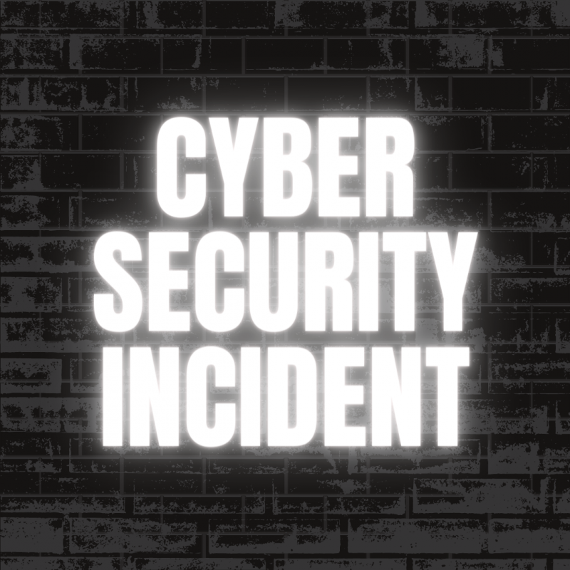 Cyber Security Incident