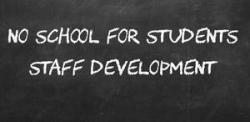 Staff Development - No school for students