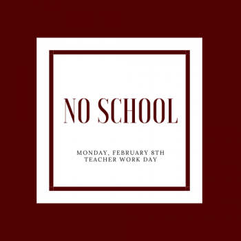 No school on Monday, February 8th