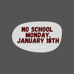 No school on Monday, January 18th