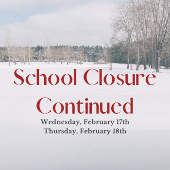 No school Wednesday, February 17th or Thursday, February 18th