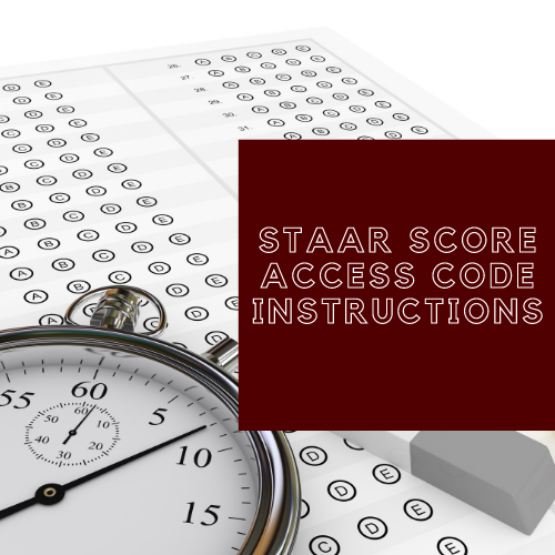 Instructions for STAAR Access Code and Scores