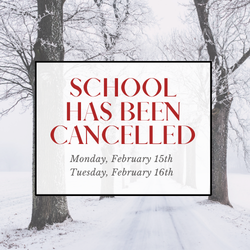 No school Monday, February 15th or Tuesday, February 16th