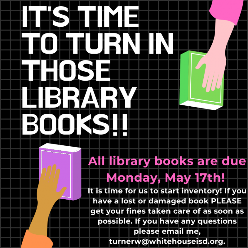 Library books are due on Monday, May 17th!