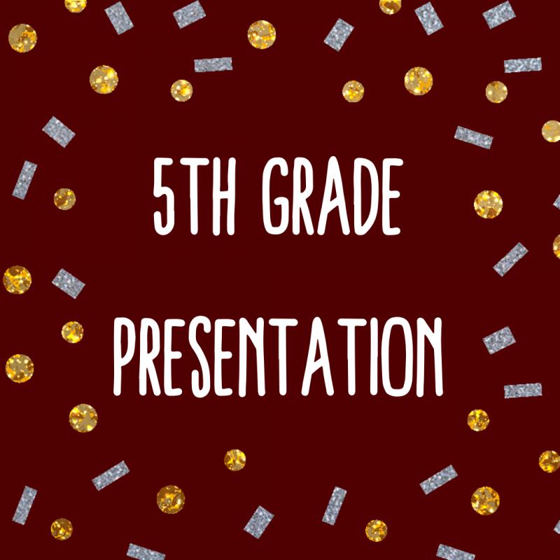 5th Grade Presentation
