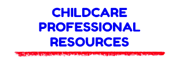 Childcare Professional Resources