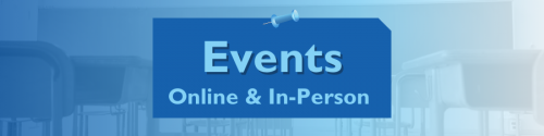 Image with a classroom full of chairs and text that reads Events, Online and In-person