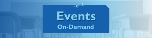 Image with a classroom full of chairs and text that reads Events, On-demand