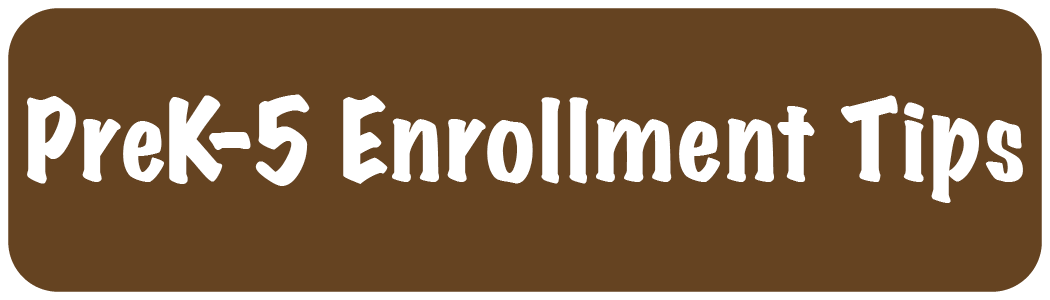 PreK-5 Enrollment Tips
