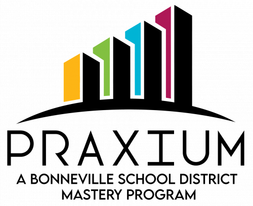 Praxium A Bonneville School District Mastery Program