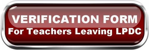 Verification Form-Teachers Leaving LPDC