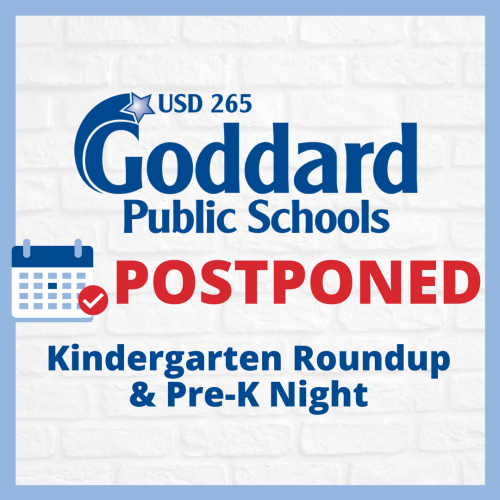 Kindergarten Roundup and Pre-K Night are both postponed. We will have an update on these two events on Friday, May 1, 2020. If you have any questions, please call 316-794-4000.