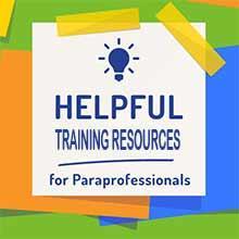 Paraprofessional Helpful Training Resources