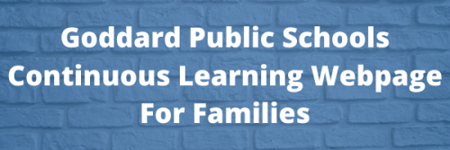Goddard Public Schools Continuous Learning Webpage for Families - Click here