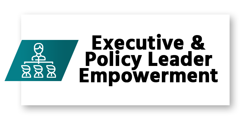 Executive & Policy Leader Empowerment