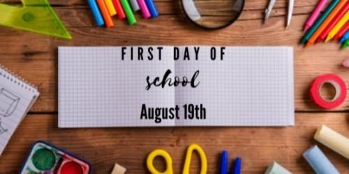 First Day of School August 19th