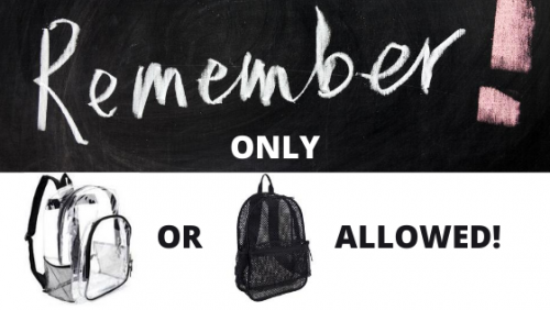 Remember! Only Clear or Net Backpacks Allowed!