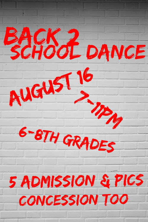 6th - 8th grade back to school dance August 16