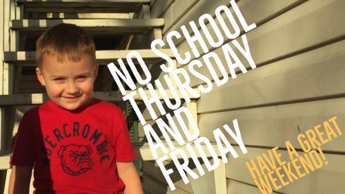 no school thursday or Friday