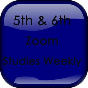 5th & 6th Videos - Zoom & Studies Weekly