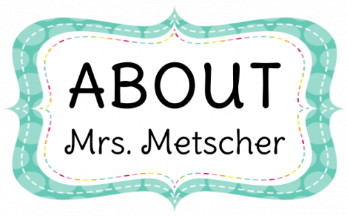 About Mrs. Metscher