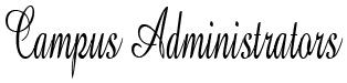 Campus Administrators