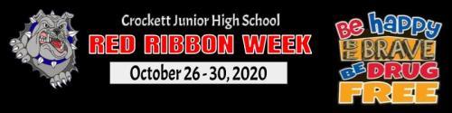 Crockett Junior High School Red Ribbon Week October 26 - 30, 2020