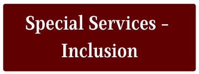 Special Services - inclusion