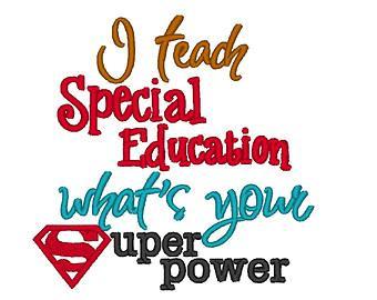 I teach Special Ed