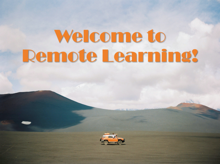 Background of a car in a remote location. Text says Welcome to Remote Learning!