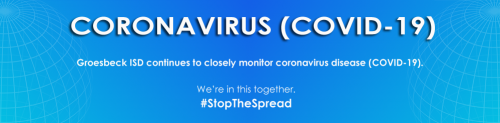 Blue Box with Coronavirus (COVID-19) Groesbeck ISD continues to closely monitor coronavirus disease