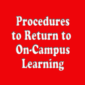 Procedures to Return to On Campus Learning