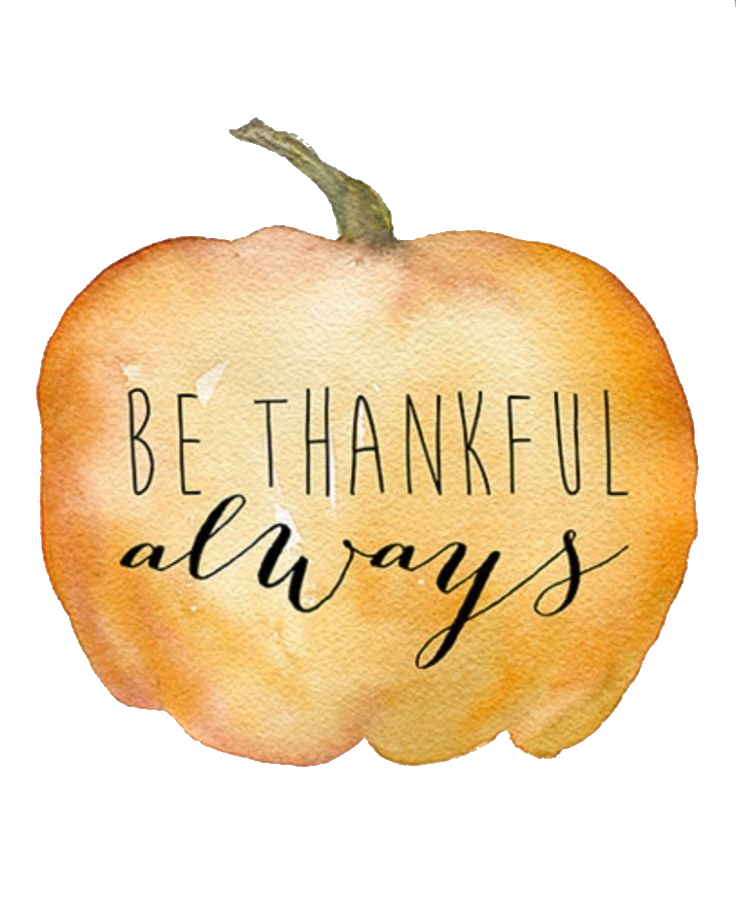 A pumpkin that says always be thankful.