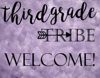 tHIRD GRADE TRIBE WELCOME