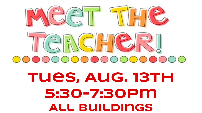 MEET THE TEACHER AUGUST 13TH