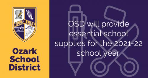 Ozark School District. OSD will provide essential school supplies for the 2021-22 school year.