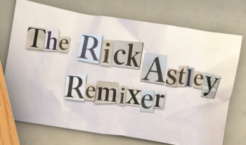 The Rick Astley Remixer