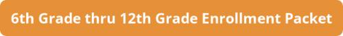 6th - 12th Grade Enrollment Packet