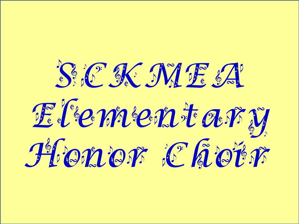 SCKMEA Elementary Honor Choir