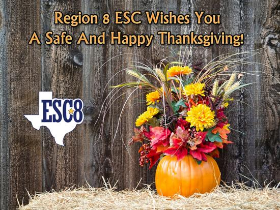 Region 8 ESC Wishes You A Safe And Happy Thanksgiving!