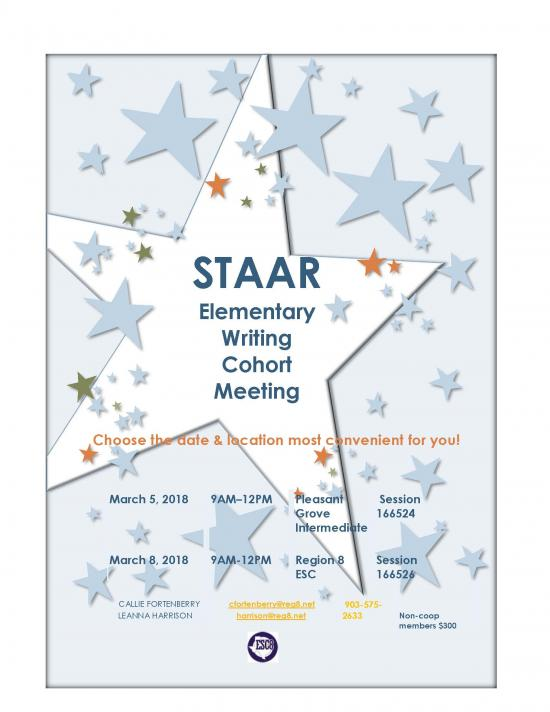 STAAR Elementary Writing Cohort Meeting. See flyer for more information!